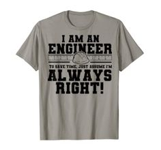 I Am An Engineer, Engineering, Bands, Wisdom, Friends, Tees, Mens Tops, Gifts, Accessories