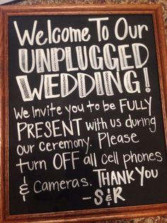 Unplugged wedding no cell phones no cameras Wedding Quotes, Wedding Signs, Wedding Reception, Our Wedding, Dream Wedding, Wedding Chalkboards, Fall Wedding, Wedding Stuff, Wedding Venues