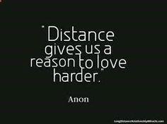 Read long distance relationship quotes... Remind yourself youre not the only one in the world experiencing this!