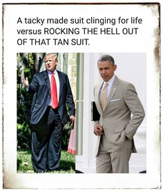 Obama looks good, Trump never looks good. He fat shames women and lies to the world about his 350 pound frame.