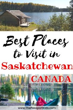 Best Places to Visit in Saskatchewan - Find out the Best Places to Visit in Saskatchewan, Canada from the locals. These are the hidden pla - Canada Travel, Travel Usa, Road Trip Canada, Travel Tips, All Family, Family Travel, Cool Places To Visit, Places To Travel, Travel Destinations