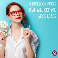 5 Facebook Posts That Will Get You Leads
