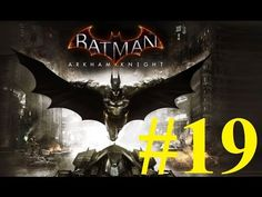 Batman Arkham Knight Gameplay ITA Walkthrough #19 [FULLHD]