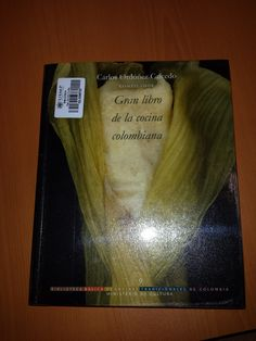Título: Gran libro de la cocina colombiana / Ubicación: FCCTP - Gastronomía - Tercer piso / Código: G/CO/ 641.013 B4 9