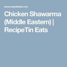 Chicken Shawarma (Middle Eastern) | RecipeTin Eats