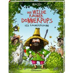Der wilde Räuber Donnerpups (Bd. 1) - Die Räuberprüfung