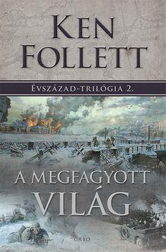 Ken Follett: A megfagyott világ - Évszázad-trilógia 2. | bookline