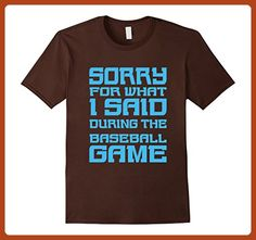 Mens Sorry For What I Said During The Baseball Game Shirts Small Brown - Sports shirts (*Partner-Link)