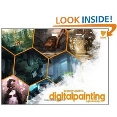 Amazon.com: Beginner's Guide to Digital Painting in Photoshop (9780955153075): Nykolai Aleksander, Richard Tilbury, 3DTotal Team: Books ~ This may sound silly but I think I'll need this. All I hear about is how Photoshop has a steep learning curve but the graphics industry uses it almost exclusively!