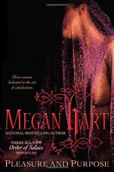 This is the first book of the novella written by Megan Hart. Great book and a good REVIEW: Pleasure and Purpose by Megan Hart