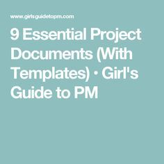 9 Essential Project Documents (With Templates) • Girl's Guide to PM