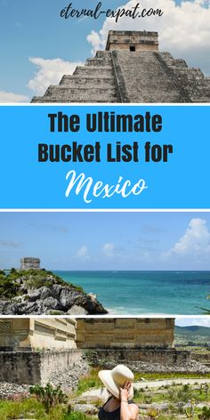 The ultimate Mexico Bucket List - all of the things I love about Mexico and the places I dream of going in this amazing country!