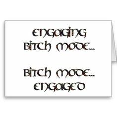 engaging bitch mode, bitch mode engaged