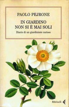 In giardino non si è mai soli - Paolo Pejrone - 22 recensioni su Anobii   (regalo CIA)