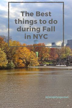 Fall in NYC- Things to do and places to go