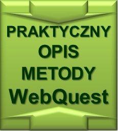 WebQuest. Metoda i przykłady - Enauczanie. Nowoczesne metody edukacyjne i nowoczesne technologie w edukacji.