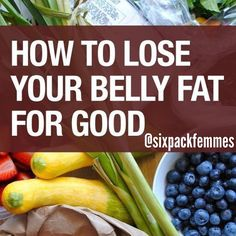 Eat foods with more fiber. You can reduce your belly size just by eating food!