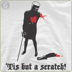 'Tis But A Scratch Monty Python t shirt