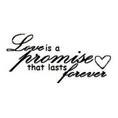 Love is a Promise that lasts Forever quote - Polyvore