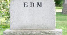 """EDM is dead, according to Las Vegas"""