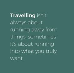 I love to travel and learn.  I love being away from my everyday duties.  To travel is to live :)