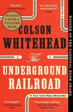 The Underground Railroad (Pulitzer Prize Winner) (National Book Award Winner) (Oprah's Book Club) by Colson Whitehead