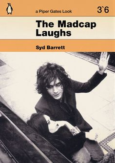 If Syd Barrett's 'The Madcap Laughs' had of been a Penguin Book (by piper gates design)