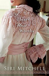 Be Prepared for Butterflies in Your Stomach Because This is One Swoon-Worthy Read! A Heart Most Worthy by Siri Mitchell