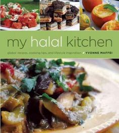 My Halal Kitchen: Global Recipes, Cooking Tips, and Lifestyle Inspiration