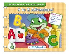 LeapFrog LittleTouch LeapPad Educational Book: A to Z Adventure!. Interactive learning book and cartridge. For use with the separately sold LittleTouch LeapPad learning system. Join Tad and his caterpillar friend on a journey to learn letters from A to Z. Teaches object identification, Spanish alphabet, letter sounds, singing, counting, letters, and colors. 6 months - 3 years.