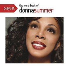 Donna Summer - Playlist: The Very Best Of Donna Summer