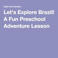 Let's Explore Brazil! A Fun Preschool Adventure Lesson Brazil Culture, Preschool Lesson Plans, Fun Facts, Study, Let It Be, Explore, Adventure, How To Plan, Education