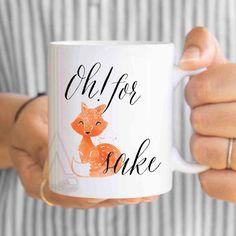 Oh For Fox Sake Mug Fox Mug Funny Mugs Humor Mug by artRuss