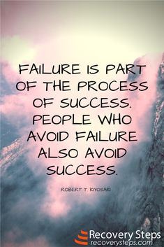 Inspirational Quotes:Failure is part of the process of success. People who avoid failure also avoid success.   Follow: https://www.pinterest.com/RecoverySteps/