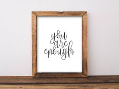 Printable Art, Motivational Art, Inspirational Printable Quote Art Black and white Digital Art, You are enough printable art home decor New Home Quotes, Home Quotes And Sayings, Printable Quotes, Printable Wall Art, Happy Day Quotes, Interior Design Quotes, Classroom Signs, Online Printing Companies, Wall Decor Quotes