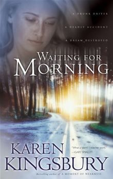 Waiting For Morning - By: Karen Kingsbury