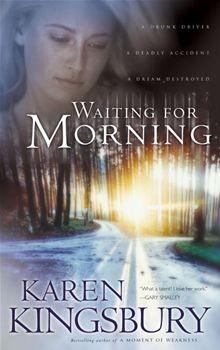 Waiting For Morning - By: Karen Kingsbury