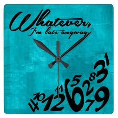 Shop Whatever, I'm late anyway - aqua blue Square Wall Clock created by eatlovepray. Personalize it with photos & text or purchase as is! Blue Clocks, Cool Clocks, Wall Clock Design, Utila, Blue Square, Custom Wall, White Elephant Gifts, Aqua Blue, Custom Design