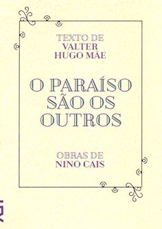 O PARAÍSO SÃO OS OUTROS - Valter Hugo Mãe