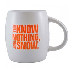 """19 Game of Thrones Show Merchandise Items-Gifts from Games of Thrones-""""You Know Nothing, Jon Snow"""" Mug-$15, hbo.com. Maybe whatever's in this mug will go down more smoothly than the taste we've been left with for the Night's Watch. #jonsnowlives. Visit redbookmag.com for more game accessories."""