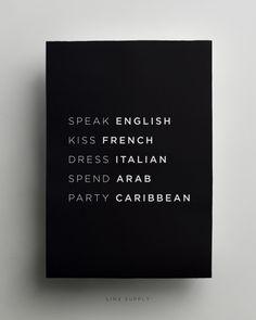 linxsupply:  Speak English. Kiss French. Dress Italian. Spend...