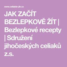 JAK ZAČÍT BEZLEPKOVĚ ŽÍT | Bezlepkové recepty | Sdružení jihočeských celiaků z.s.