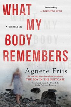 What My Body Remembers by Agnete Friis https://www.amazon.com/dp/B01JWE1RGU/ref=cm_sw_r_pi_dp_U_x_QZTPAbZ15YDSC