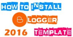 How To Install Any Blogger Template On Blogspot Blog