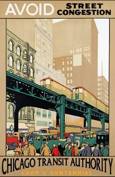 poster-chicago-elevated-poster-from-1926-reprinted-for-centennial-of-l-avoid-congestion-cta.jpg 668×1,024 pixels