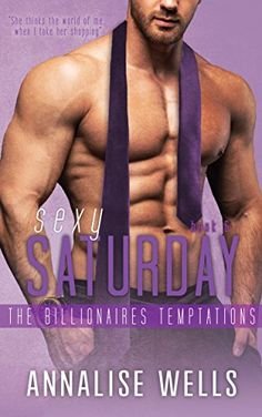 Sexy Saturday (The Billionaires Temptations Book 6) by [Wells, Annalise]