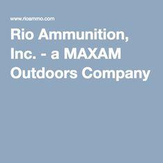 Rio Ammunition, Inc. - a MAXAM Outdoors Company - производитель патронов