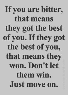 Don't let them win.. just move on.