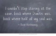 Vampire Academy Quotes | Rose Hathaway! This was the first time this beloved series of mine made me cry