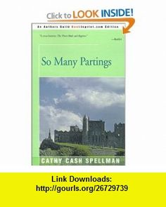 So Many Partings (9780595161423) Cathy Cash Spellman , ISBN-10: 0595161421  , ISBN-13: 978-0595161423 ,  , tutorials , pdf , ebook , torrent , downloads , rapidshare , filesonic , hotfile , megaupload , fileserve